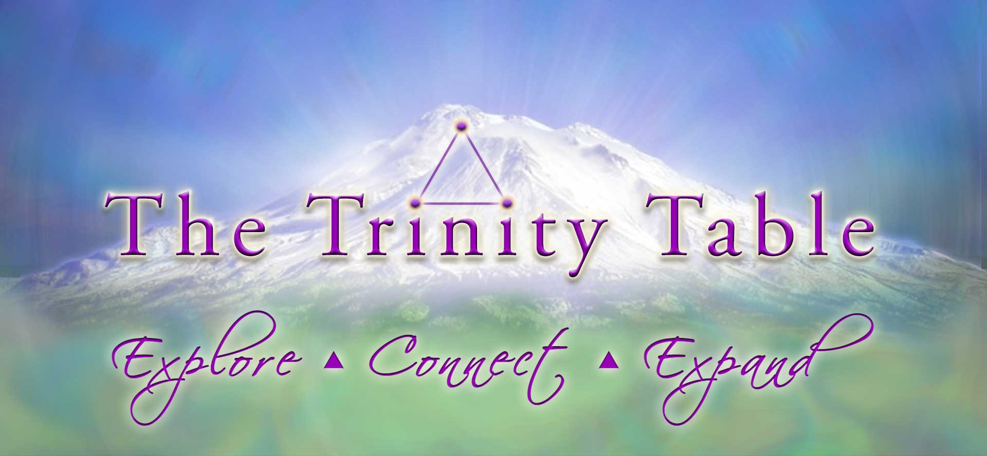 Trinity Table of Mount Shasta - Explore, Connect, Expand
